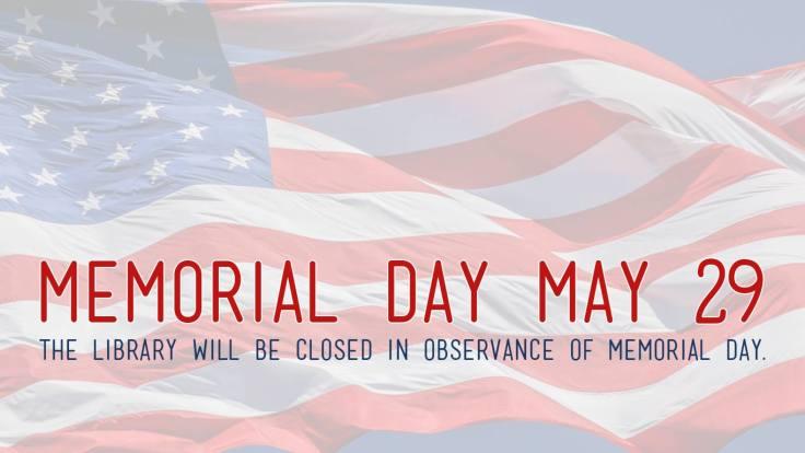 Closed Memorial Day